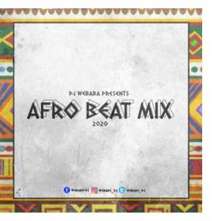 Download Now Dj Webaba Afrobeat Mix 2020 Mp3 Download Naijgreen